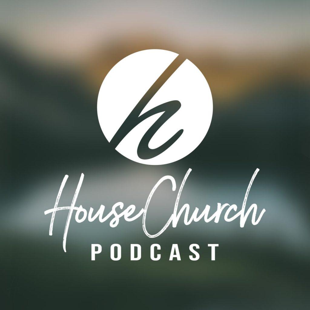 House Church Podcast