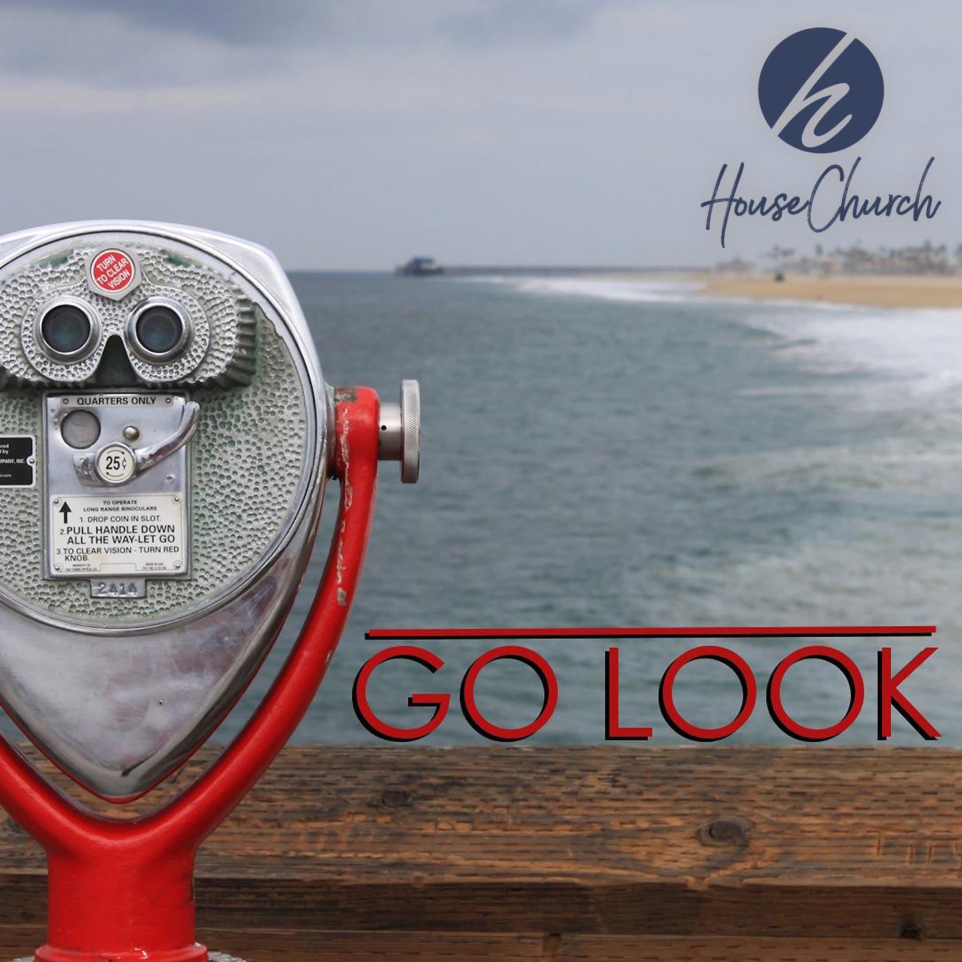 Go Look – Part 4