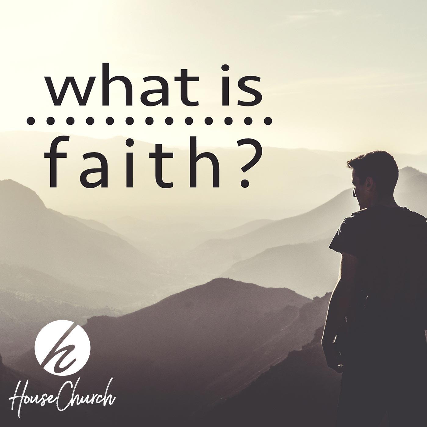 What Is Faith? – Part 3