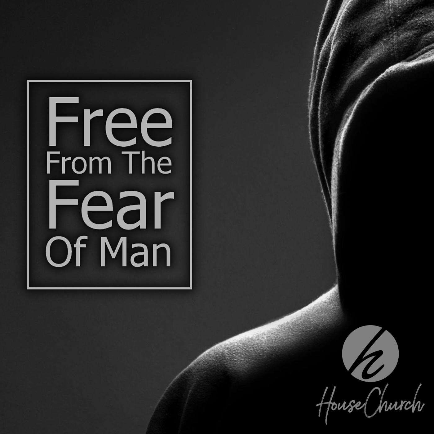 Free From The Fear Of Man