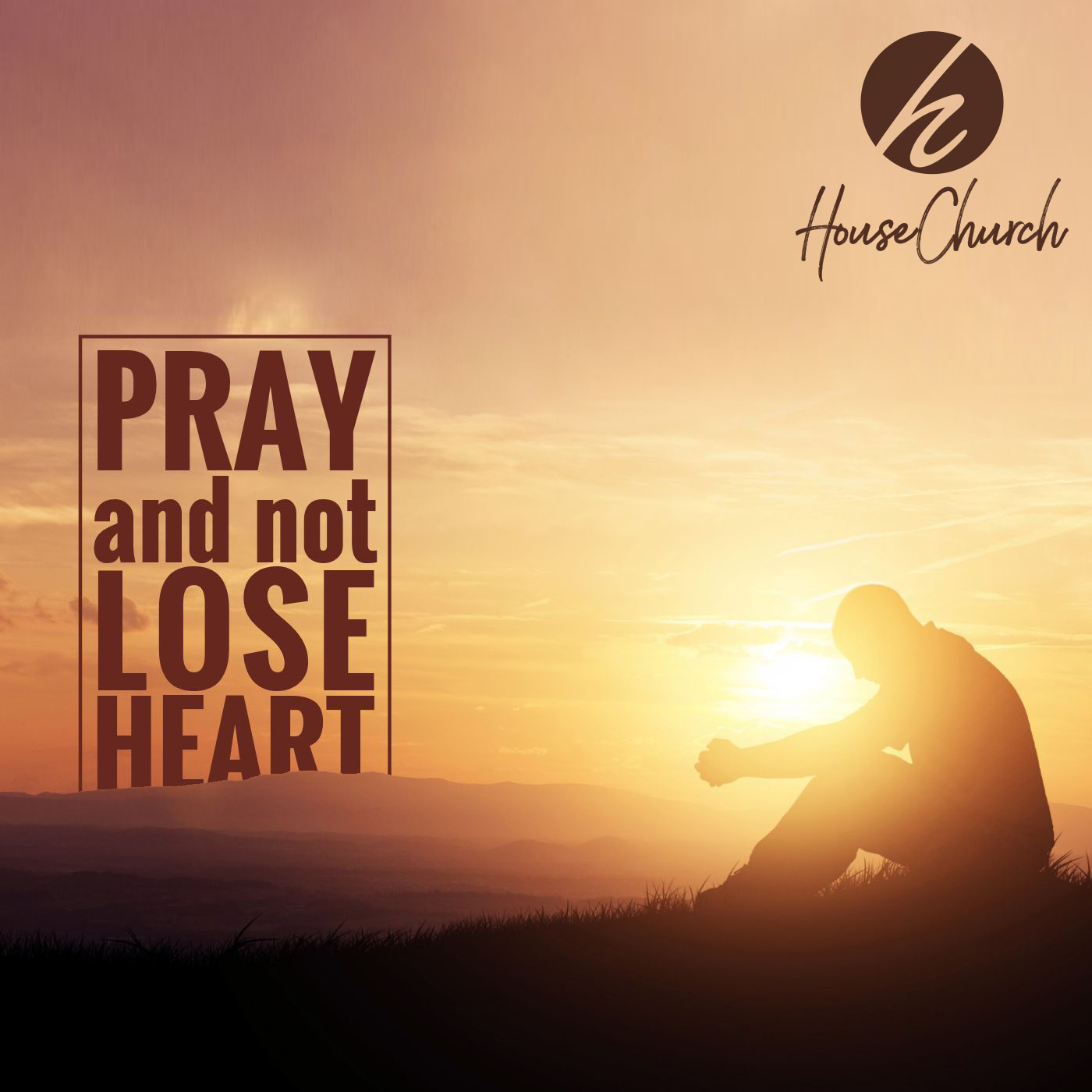 Pray And Not Lose Heart – Part 1