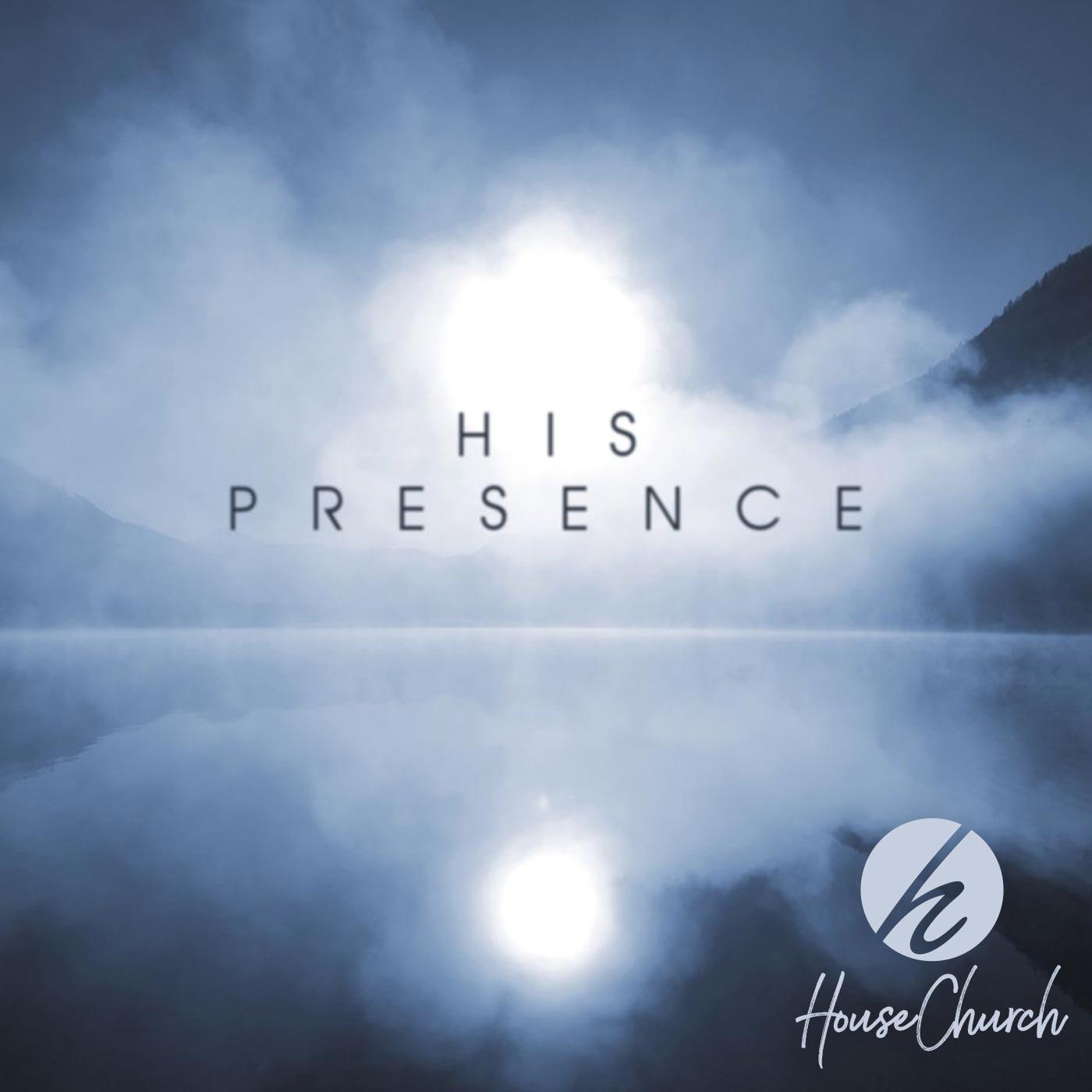 His Presence – Part 3